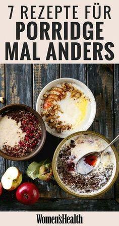 Oatmeal mal anders: Mit diesen 7 Porridge-Rezepten wird' der Haferbrei zum Frühstück garantiert nicht langweilig!