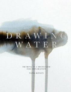 Tania Kovats - Drawing Water. Overlay text with a semi-transparent layer of white spray to diffuse the color.
