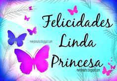 Felicidades Linda Princesa, Feliz Cumpleaños | Entre Poemas y ...