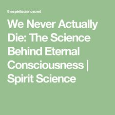 """A book called """"Biocentrism: How life and consciousness are the keys to understanding the true nature and the universe"""" stirred the Internet, stating that life Physics Courses, All We Know, Life After Death, Spirit Science, Quantum Physics, True Nature, My Spirit, Behind, Consciousness"""