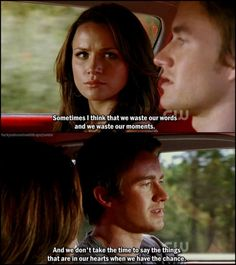 "On wasting our moments and our words: | 31 Times ""One Tree Hill"" Perfectly Described Growing Up"