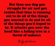 But then one day you struggle for air and you...