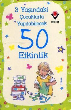 Tubitak 3-4 Yaşındaki Çocuklarla Yapılabilecek 50 Etkinlik | Tubitak Yayınları | etkinlik, 3 yaş etkinlik, 3 yaş oyunlar, 4 yaş etkinlik