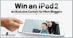 An Exclusive Contest for Mom Bloggers - WIN iPAD2