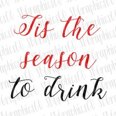 Tis the season to drink, SVG, PNG, DXF, cut file, cricut, silhouette, christmas, christmas svg, winter, new years, svg for cup by SBGraphicsCo on Etsy