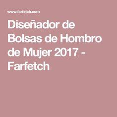 Diseñador de Bolsas de Hombro de Mujer 2017 - Farfetch