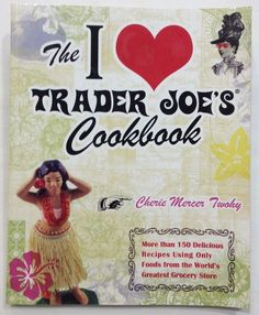 the i love trader joes cookbook 2009 paperback 150 recipes - Sheila Lukins Recipes