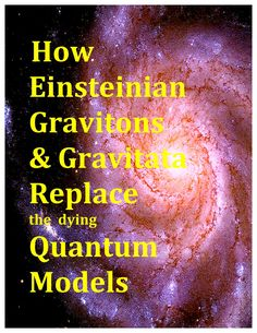 gravitons and gravitata replace the dying quantum philosophy Dark Energy, Science Art, Textbook, Make It Simple, Philosophy, Fails, Education, Space, Floor Space