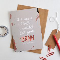 Zombie Brains Card, Alternative Anniversary Card, Quirky Hand Lettered Greetings Card, Romantic Love Card, Undead Greetings Card