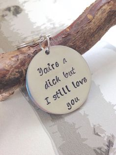 now that's funny! Valentines Gift Hand stamped personalised keyring by TrashedGifts