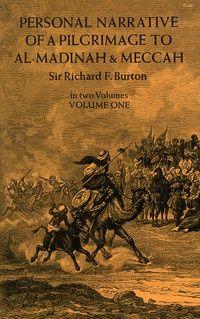Captian Sir Richard Francis Burton | Personal Narrative of a Pilgrimage to Al-Madinah and Meccah