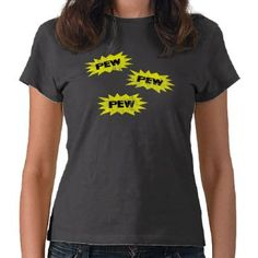 PEW PEW PEW - The Happiness Shield shirts.  NEED to wear these on Mondays!