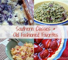 Southern Classics & Old Fashioned Favorite Recipes _ The following recipes are ones I remember eating as a child. You know all those recipes your Mom & Grandmother used to make.