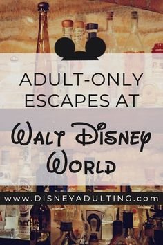 10 Secrets for Adult Only Escapes in Walt Disney World | Unlock the top 10 secrets for finding adult only escapes in Walt Disney World and escape the frazzled parents, screaming children and bloated lines for favorite attractions.