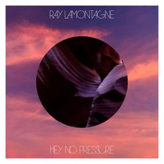 Hey No Pressure, The New Single From Ray LaMontagne, Out Now