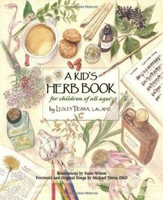 A Kid's Herb Book - this one is actually worth the investment