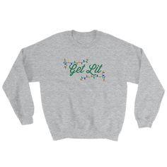 Get Lit Sweatshirt