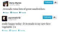 Zayn Malik is the only person in this world that can change a fruit to a vegetable. Be jel