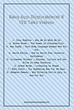 You must watch 8 TED Talks videos.