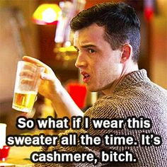 shameless quotes - Google Search                                                                                                                                                                                 More