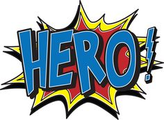 Be a hero to someone this day and each day!