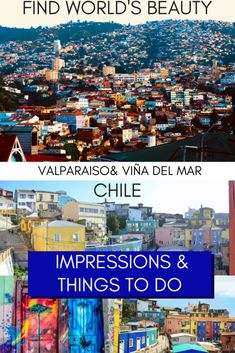 Chilean Colours: Valparaíso and Viña del Mar Photo story with practical tips - Find World's Beauty