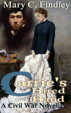 Carrie's Hired Hand by Mary C. Findley, http://www.amazon.com/dp/B007AGDA6I/ref=cm_sw_r_pi_dp_1s94sb17CH5H5
