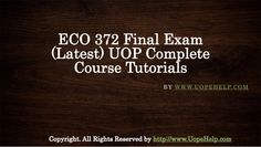 The ECO 372 Final Exam Latest UOP Complete Course Tutorials is beneficial for the students to learn the application of the numerous economic concepts framed by the constitution with the help of sufficient practical examples. Final Exams, Constitution, Finals, The Help, Students, Tutorials, Teaching