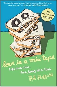 read 1st > Love Is a Mix Tape: Life and Loss, One Song at a Time by Rob Sheffield http://www.amazon.com/dp/1400083036/ref=cm_sw_r_pi_dp_7H4qub0SC57WH