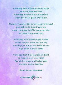Het gedicht 'Vandaag' over het afscheid, het verdriet en het gemis na de dood van een geliefde. Lees meer op: http://www.rememberme.nl/gedichten-over-rouw-en-verlies/