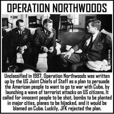 Northwoods was a proposed, and almost implemented false flag operation against the Cuban government that originated within… Illuminati, Operation Northwoods, Florida Festivals, Black Rocks, Islam, Religion, Thomas Paine, Sandy Hook, Question Everything