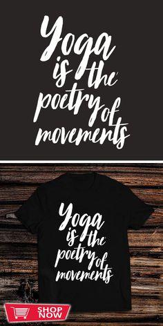 You can click the link to get yours. Yoga Is The Poetry Of Movements. Yoga tshirt for Yoga Lover. We brings you the best Tshirts with satisfaction. #shirt #tshirt #tshirtdesign #yoga4growth #yogaathome #yogabody #yogapractice #yogaoutside #yogawithadriene #yogaposes #yogatherapy #yogaretreat #yogagoals #yogawheel #yogaasana