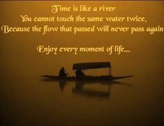 ...Enjoy every moment of life.