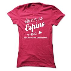 Its An ESPINO Thing - #gift for mom #husband gift. ACT QUICKLY => https://www.sunfrog.com/Names/Its-An-ESPINO-Thing-hflyj-Ladies.html?68278
