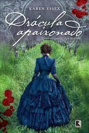 Bebendo Livros: Drácula Apaixonado - Karen Essex