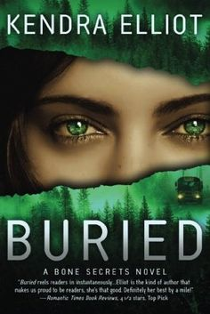 Buried (Bone Secrets, Bk 3) by Kendra Elliot