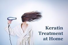 Keratin treatment at home step guide