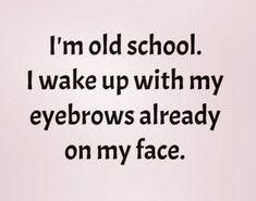 I'm old school with a lot of things nowadays 🤷♀️😊 Me Quotes Funny, Funny Memes, Hilarious, Funny As Hell, The Funny, Quotes To Live By, Life Quotes, Haha So True, Weird Words