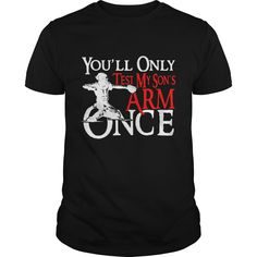 Youll only tesst my sons arm once #gift #ideas #Popular #Everything #Videos #Shop #Animals #pets #Architecture #Art #Cars #motorcycles #Celebrities #DIY #crafts #Design #Education #Entertainment #Food #drink #Gardening #Geek #Hair #beauty #Health #fitness #History #Holidays #events #Home decor #Humor #Illustrations #posters #Kids #parenting #Men #Outdoors #Photography #Products #Quotes #Science #nature #Sports #Tattoos #Technology #Travel #Weddings #Women