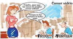 Frases, chistes, anécdotas, reflexiones y mucho más.: Chistes Frijol y Tortilla, Comer vidrio, Nuestro Diario Guatemala.