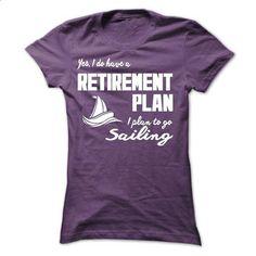 I plan to go sailing - tee shirts #shirt #T-Shirts