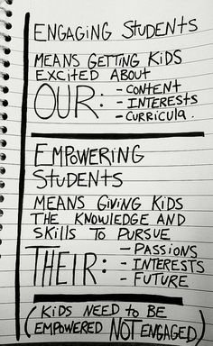 Engaging students means getting kids excited about our content, interests, curricula. Empowering students means giving kids the knowledge and skills to pursue their passions, interest, future. Kids need to be empowered, not engaged. - Bill Ferriter