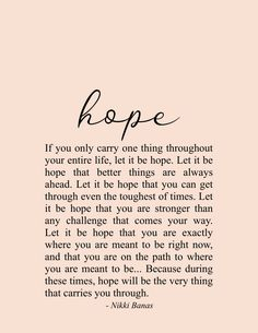 Hope x Print - Hope Quote & Poetry – Nikki Banas, Stroll the Earth. 2020 quotes motivation Hope x Print - Hope Quote & Poetry – Nikki Banas, Stroll the Earth. Soul Love Quotes, Now Quotes, Woman Quotes, Great Quotes, Quotes To Live By, Carry On Quotes, Just Breathe Quotes, Path Quotes, Wife Quotes