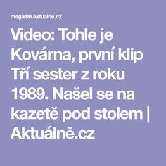Video: Tohle je Kovárna, první klip Tří sester z roku 1989. Našel se na kazetě pod stolem | Aktuálně.cz Warner Music, Musik