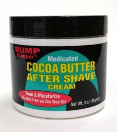 Bump Stopper Cocoa Butter After Shave Cream by High Time. $5.99. Contains no alcohol. Helps heal, moisturize, and even skin tones. Enriched with cocoa butter and other skin conditioners. This uniquely formulated After Shave Cream contains no alcohol and is enriched with cocoa butter and other essential skin conditioners to help heal, moisturize, and even skin tones. Medicated to soothe and cool regardless of how you shave.