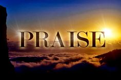 "How Praising Unlocks Heaven on Earth ""True praise focuses on God, not on us."""