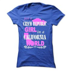 Czech Republic Girl in a CALIFORNIA World T Shirt, Hoodie, Sweatshirts - custom sweatshirts #hoodie #clothing
