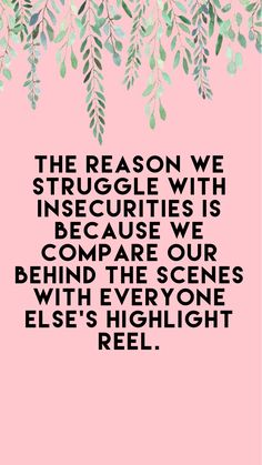 Best Quotes The reason we struggle with insecurities is because we compare our behind the scenes with someone else's highlight reel.The reason we struggle with insecurities is because we compare our behind the scenes with someone else's highlight reel. Short Inspirational Quotes, Great Quotes, Quotes To Live By, Me Quotes, Motivational Quotes, Inspiring Quotes, Work Quotes, Success Quotes, Empty Quotes