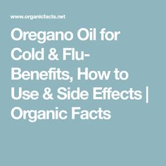 Oregano Oil for Cold & Flu- Benefits, How to Use & Side Effects | Organic Facts