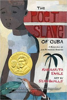 The Poet Slave of Cuba: A Biography of Juan Francisco Manzano - câștigătorul anului 2008 pentru text Autor: Margarita Engle Ilustrator: Sean Qualls
